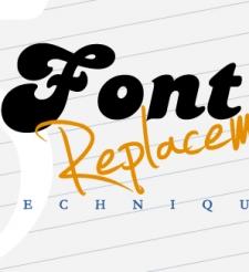 Font Replacement Techniques