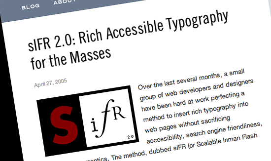 sIFR 2.0: Rich Accessible Typography for the Masses