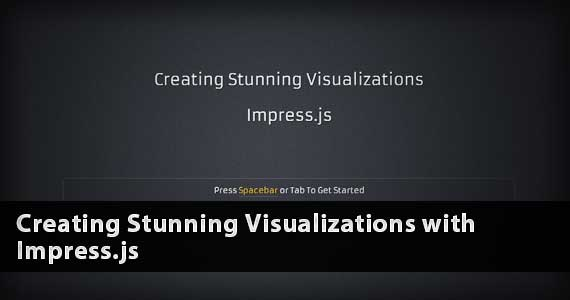 Creating Stunning Visualizations With Impress . js